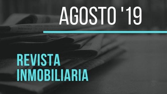 Revista inmobiliaria de Agosto del 2019.